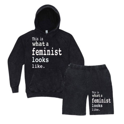 This Is What  A Feminist Look Like Vintage Hoodie And Short Set Designed By Frizidan
