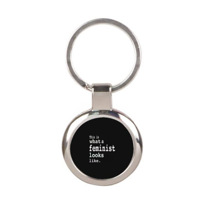 This Is What  A Feminist Look Like Round Keychain Designed By Frizidan