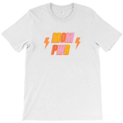 Mom Pwr T-shirt Designed By Akin