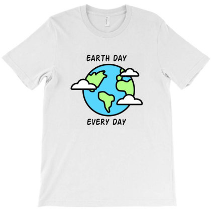 Earth Day Every Day T-shirt Designed By Akin