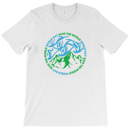 Save The World World Day T-shirt Designed By Akin