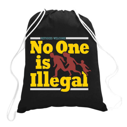 Refugees Welcome   No One Is Illegal Drawstring Bags Designed By Blqs Apparel
