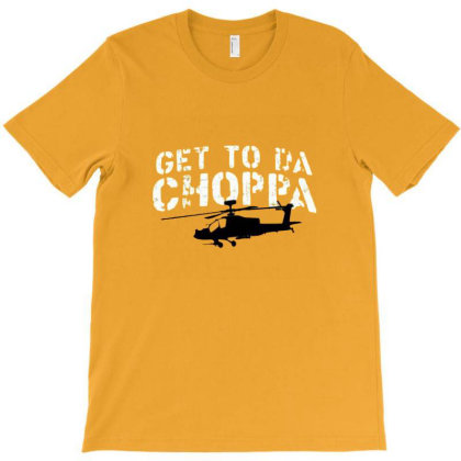 Get To Da Choppa T-shirt Designed By Nandens