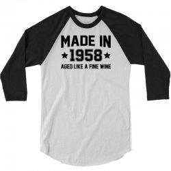 Made In 1958 Aged Like A Fine Wine 3/4 Sleeve Shirt | Artistshot