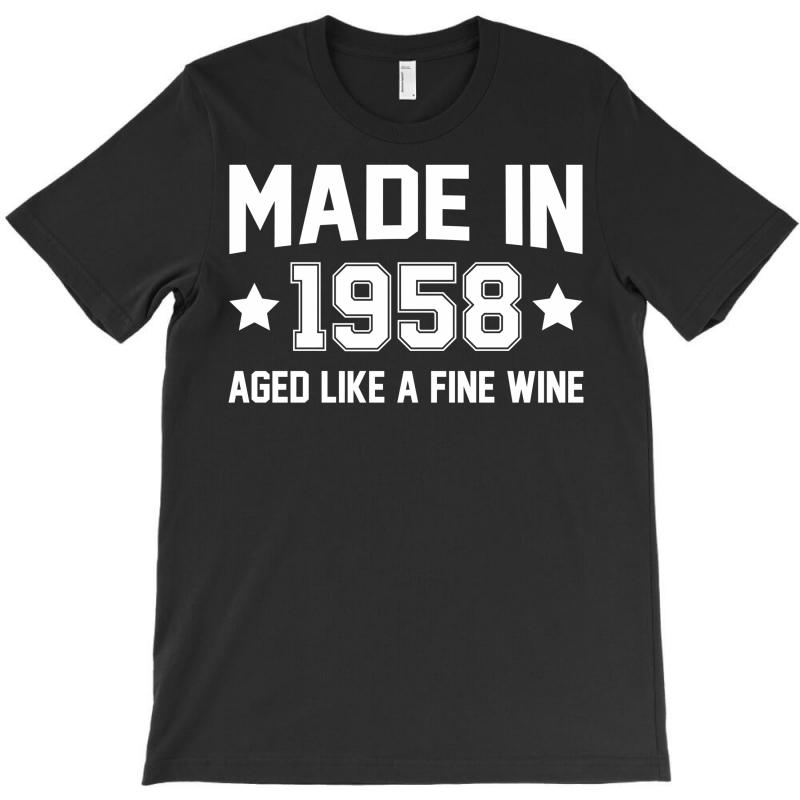 Made In 1958 Aged Like A Fine Wine T-shirt | Artistshot