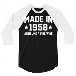 Made In 1958 Aged Like A Fine Wine 3/4 Sleeve Shirt | Artistshot