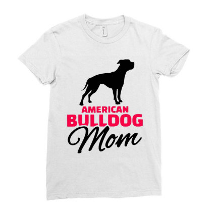 American Bulldog Mom Ladies Fitted T-shirt Designed By Mostwanted