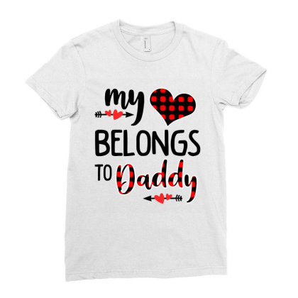 My Heart Belongs To Daddy Heart Valentines Day Ladies Fitted T-shirt Designed By Mirazjason