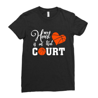 My Heart Is On That Court Basketball Mom Dad Husband Ladies Fitted T-shirt Designed By Mirazjason