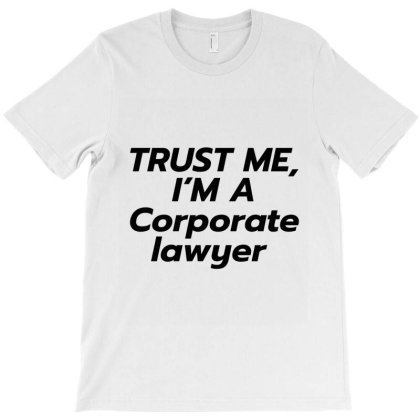 Trust Me I'm A Corporate Lawyer T-shirt Designed By Artmaker79
