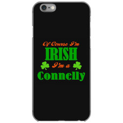 of course i'm irish connelly iPhone 6/6s Case | Artistshot