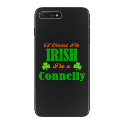 of course i'm irish connelly iPhone 7 Plus Case | Artistshot