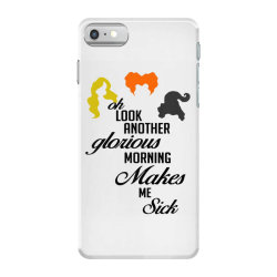 oh look another glorious morning makes me sick iPhone 7 Case | Artistshot