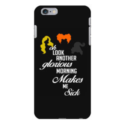 oh look another glorious morning makes me sick iPhone 6 Plus/6s Plus Case | Artistshot