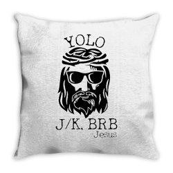 funny jesus easter yolo jk brb Throw Pillow | Artistshot