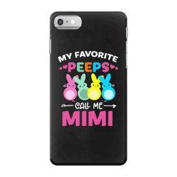 my favorite peeps call me mimi iPhone 7 Case | Artistshot