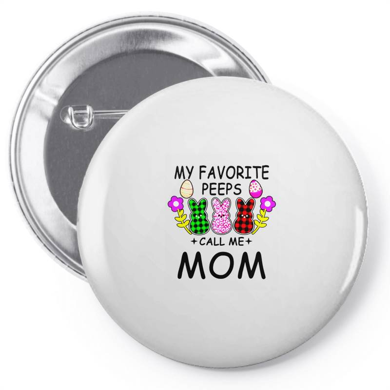 Womens My Favorite Peeps Call Me Mom Pin-back Button | Artistshot