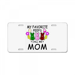 womens my favorite peeps call me mom License Plate | Artistshot