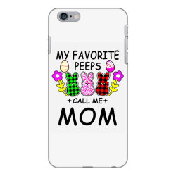 womens my favorite peeps call me mom iPhone 6 Plus/6s Plus Case | Artistshot