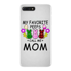 womens my favorite peeps call me mom iPhone 7 Plus Case | Artistshot