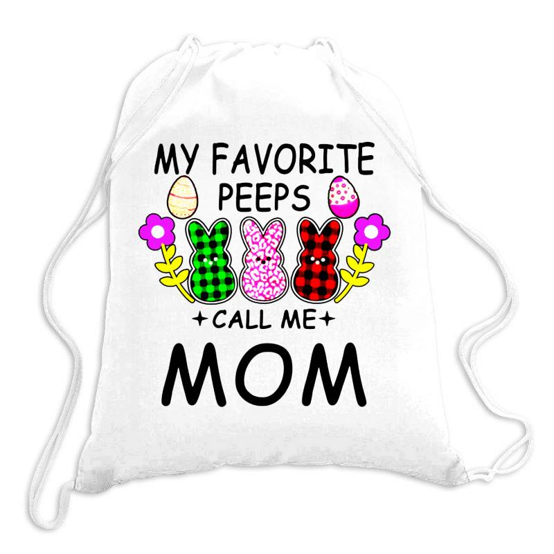 Womens My Favorite Peeps Call Me Mom Drawstring Bags | Artistshot