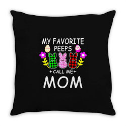 womens my favorite peeps call me mom Throw Pillow | Artistshot