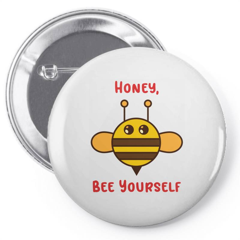 Honey, Bee Yourself Pin-back Button | Artistshot