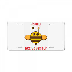 honey, bee yourself License Plate | Artistshot