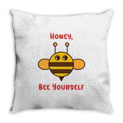 honey, bee yourself Throw Pillow | Artistshot