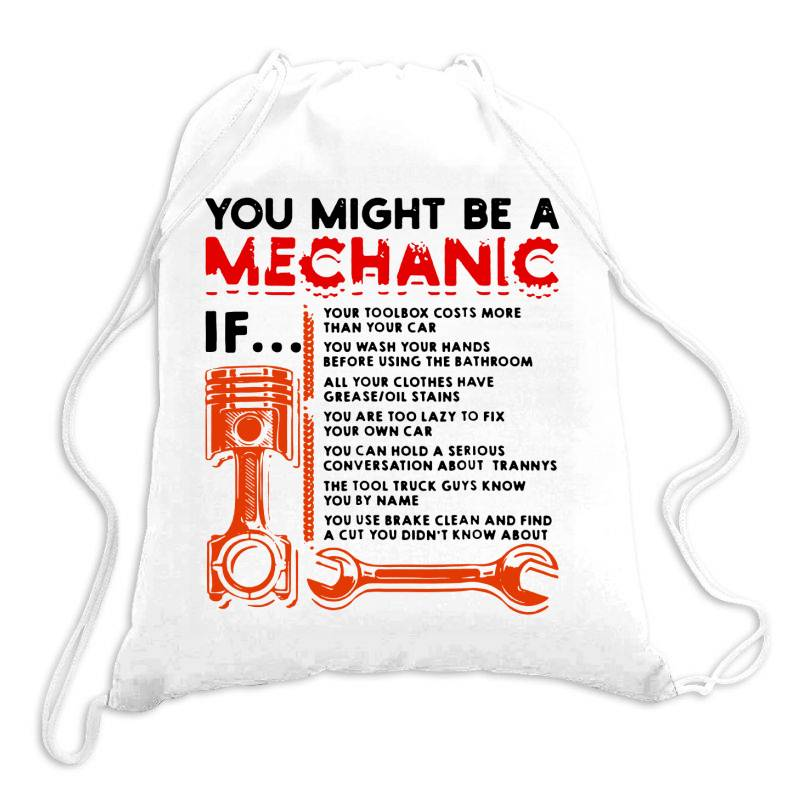 You Might Be A Mechanic Drawstring Bags | Artistshot