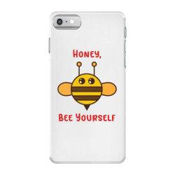honey, bee yourself iPhone 7 Case | Artistshot