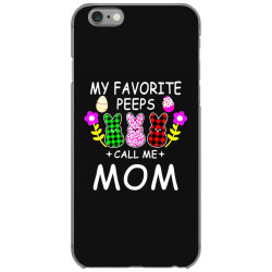 womens my favorite peeps call me mom iPhone 6/6s Case | Artistshot