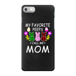 womens my favorite peeps call me mom iPhone 7 Case | Artistshot