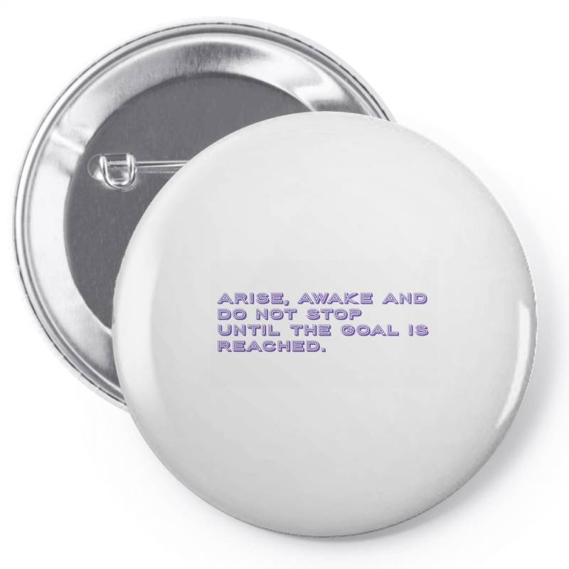 Arise, Awake And Do Not Stop Until The Goal Is Reached. Pin-back Button | Artistshot