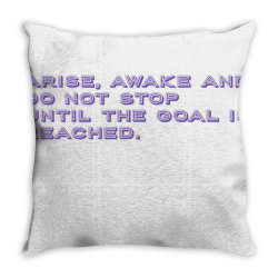 Arise, Awake and do not stop until the goal is reached. Throw Pillow | Artistshot