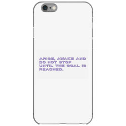 Arise, Awake and do not stop until the goal is reached. iPhone 6/6s Case | Artistshot