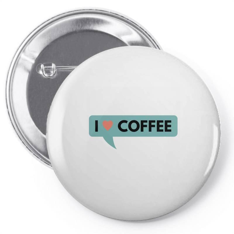 I Love Coffee Pin-back Button | Artistshot