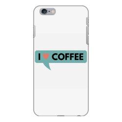 i love coffee iPhone 6 Plus/6s Plus Case | Artistshot