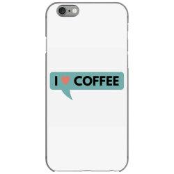 i love coffee iPhone 6/6s Case   Artistshot
