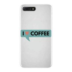 i love coffee iPhone 7 Plus Case | Artistshot