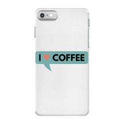 i love coffee iPhone 7 Case | Artistshot
