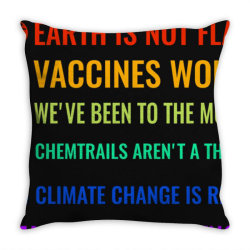 earth is not flat! vaccines work! we&x27;ve been to the moon! chemtrai Throw Pillow | Artistshot