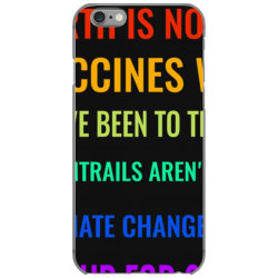 earth is not flat! vaccines work! we&x27;ve been to the moon! chemtrai iPhone 6/6s Case | Artistshot