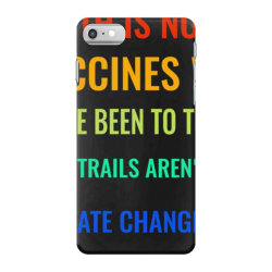 earth is not flat! vaccines work! we&x27;ve been to the moon! chemtrai iPhone 7 Case | Artistshot