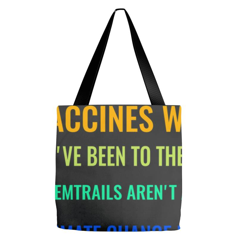 Earth Is Not Flat! Vaccines Work! We&x27;ve Been To The Moon! Chemtrai Tote Bags | Artistshot