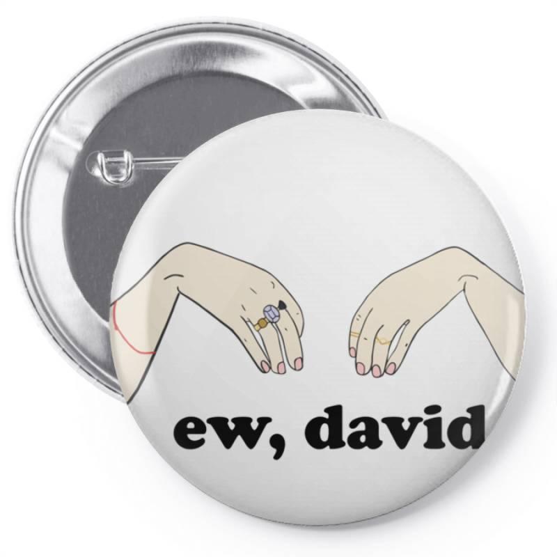 Ew, David   Schitt&x27;s Creek Classic T Shirt Pin-back Button | Artistshot