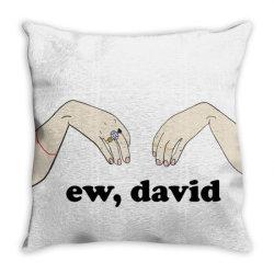 ew, david   schitt&x27;s creek classic t shirt Throw Pillow | Artistshot