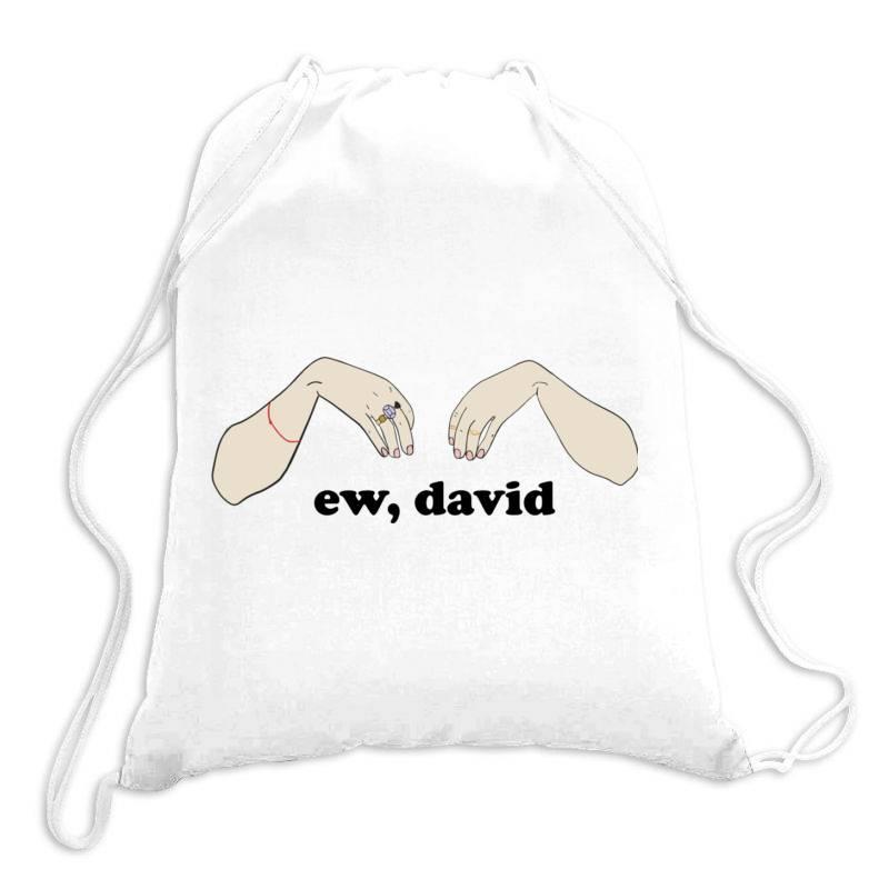 Ew, David   Schitt&x27;s Creek Classic T Shirt Drawstring Bags | Artistshot