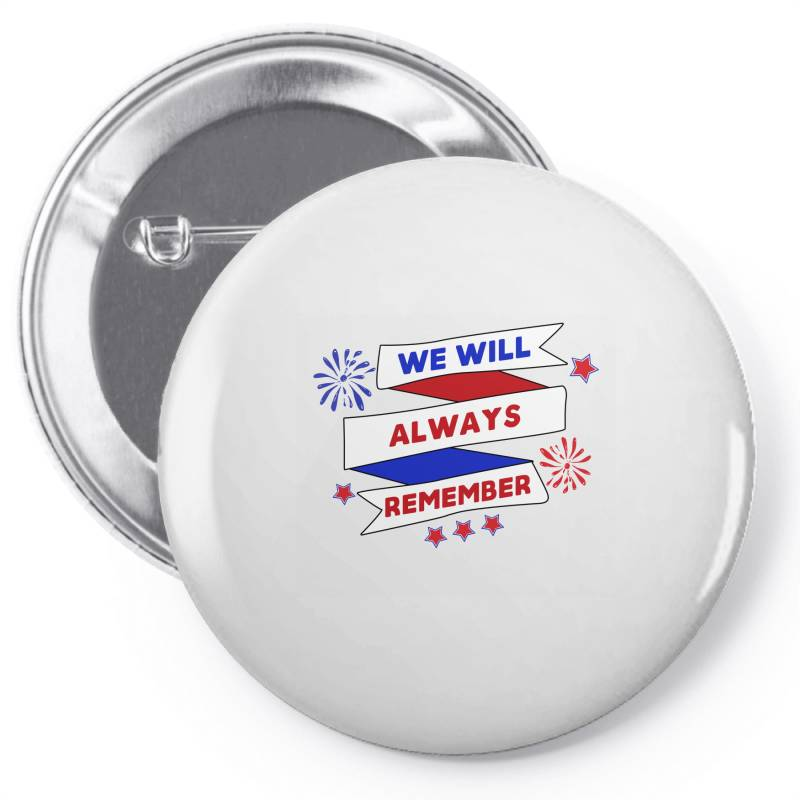 We Will Always Remember Pin-back Button | Artistshot