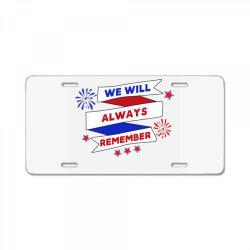 We Will Always Remember License Plate | Artistshot